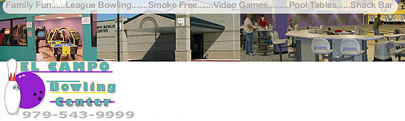 El Campo Bowling Center | Sports Bar | Smoke Free | Birthday Parties | El Campo TX