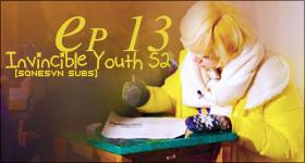 [Vietsub] Invincible Youth Season 2 Ep13