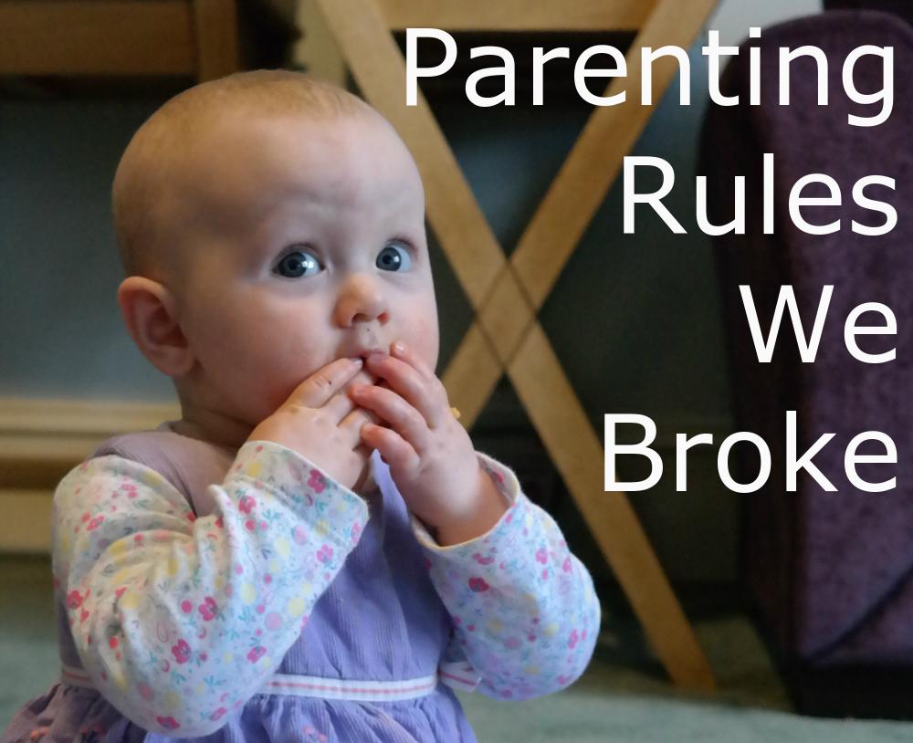 Parenting Rules We Broke