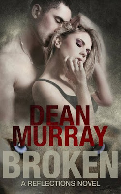 Broken by Dean Murray a Reflections novel