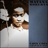 Top Albums Of 2011 - 13. Matana Roberts - COIN COIN Chapter One: Gens de couleur libres