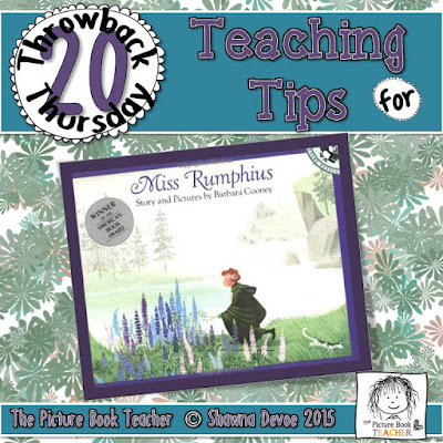 TBT - Miss Rumphius teaching tips from The Picture Book Teacher.