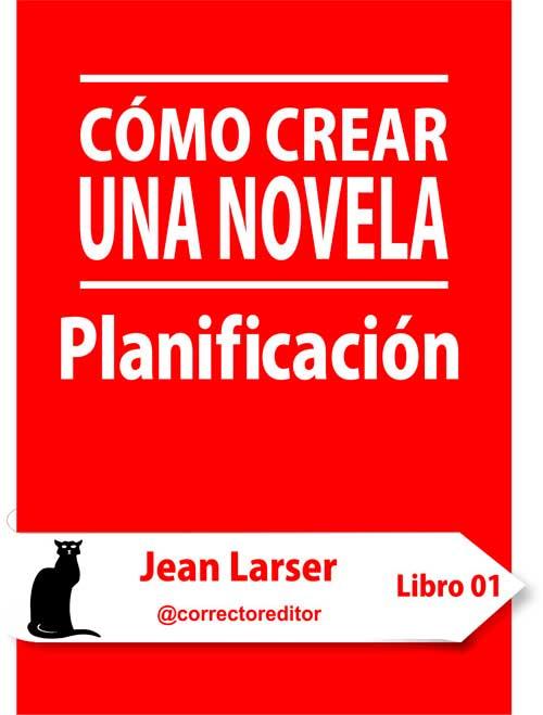 Ebook cómo crear una novela, planificación.