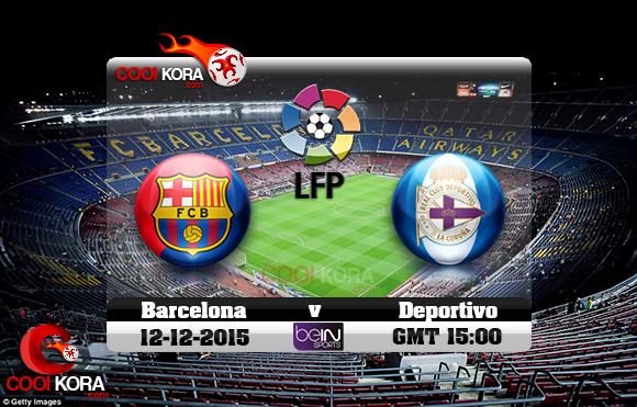 مشاهدة مباراة برشلونة وديبورتيفو لاكورونيا اليوم 12/12/2015 علي بي أن سبورت HD3