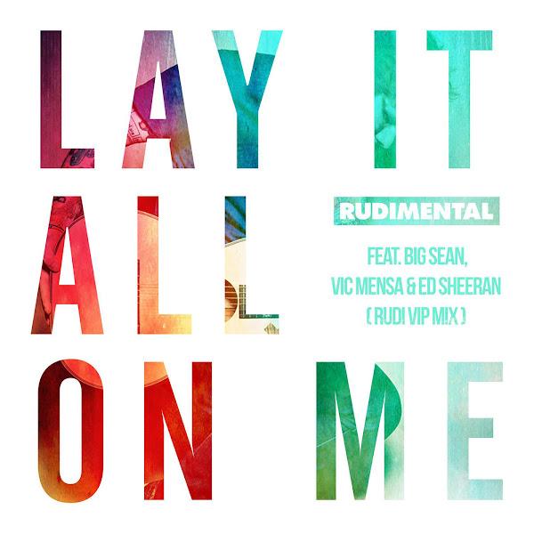 Rudimental - Lay It All on Me (feat. Big Sean, Vic Mensa & Ed Sheeran) [Rudi VIP Mix] - Single Cover