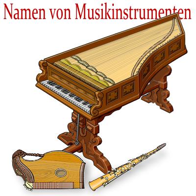 Deutsch : Namen von Musikinstrumenten