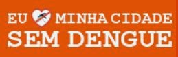 Nossa cidade sem dengue!