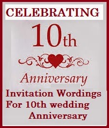 Sample invitation wordings the best way to commemorate your 10th anniversary is to celebrate with family friends and dear ones here is an excellent collection of sample invitation stopboris Gallery