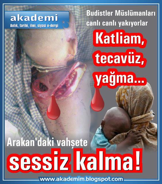 Katliam, tecavüz, yağma... Arakan'daki vahşete sessiz kalma!