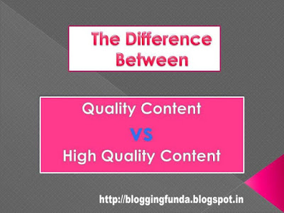 Is there any difference between quality content and high quality content - Blogging Funda
