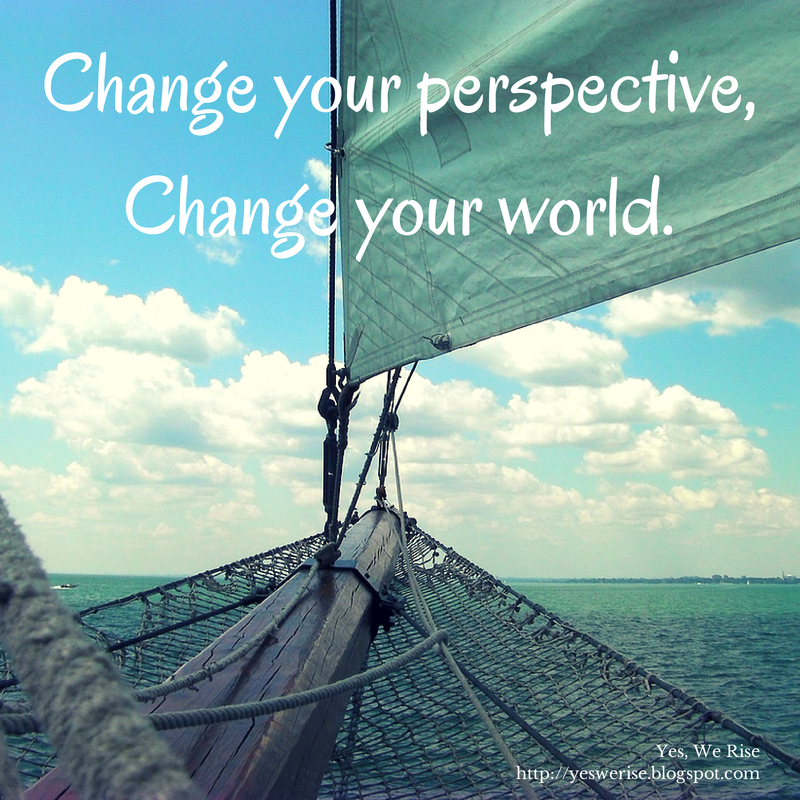 5 ways to get a new perspective| Yes, We Rise