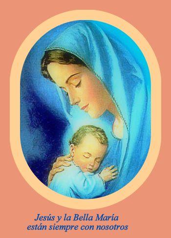 Jesús y la Bella María están siempre con nosotros