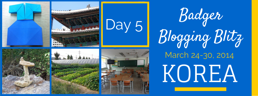 Badger Blogging Blitz in Korea Day 5