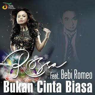 Rossa - Bukan Cinta Biasa (feat. Bebi Romeo)