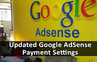 Updated Google AdSense Payment Settings