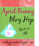This BLOG is a STOP on the April Bunny Hop!