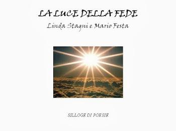 LA LUCE  DELLA FEDE di Linda Stagni e Mario Festa