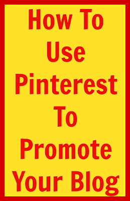 How To Use Pinterest To Promote Your Blog