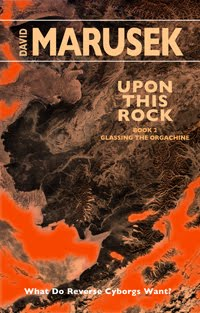 Upon This Rock: Book 2 — Glassing the Orgachine