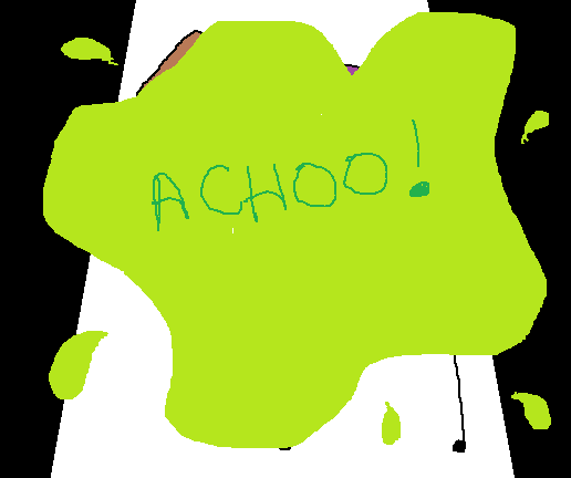 "The previous picture is covered with a green splatter marking.  In the middle is written: ""ACHOO!"""