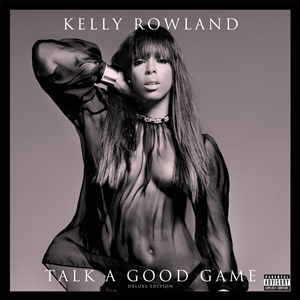 Kelly Rowland – Talk A Good Game (Deluxe Edition)   2013