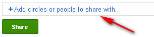 Google+ Add Circles or People to Share With