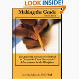 Making the Grade: The Aspiring Actuary's Guidebook to Consistent Exam Success and Advancement