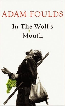 WANT TO READ : In the Wolf's Mouth Adam Foulds