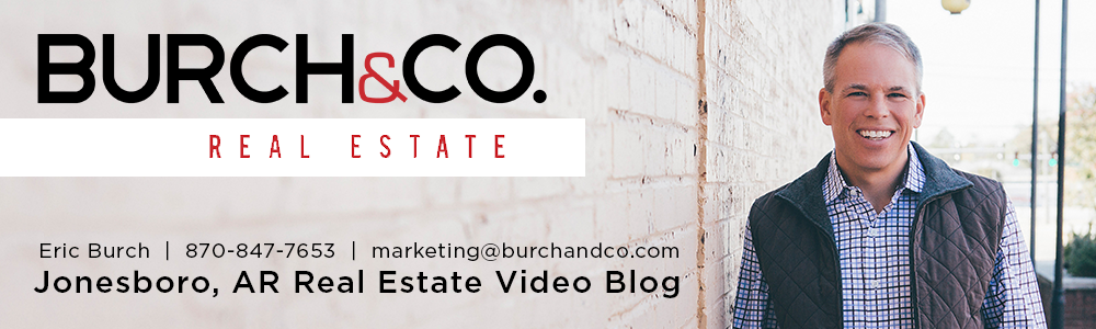 Jonesboro Real Estate Video Blog with Eric Burch