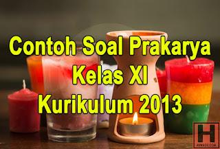 Soal Prakarya Kelas XI Kurikulum 2013 Bab Kerajinan Bahan Lunak