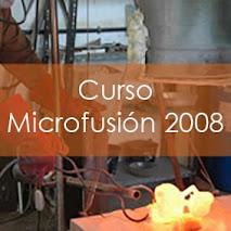 Curso de Microfusión 2008