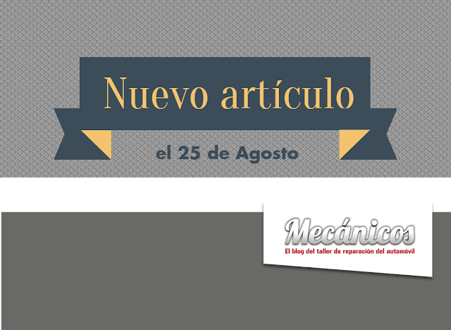 Nuevo artículo el 25 de Agosto en blogmecanicos