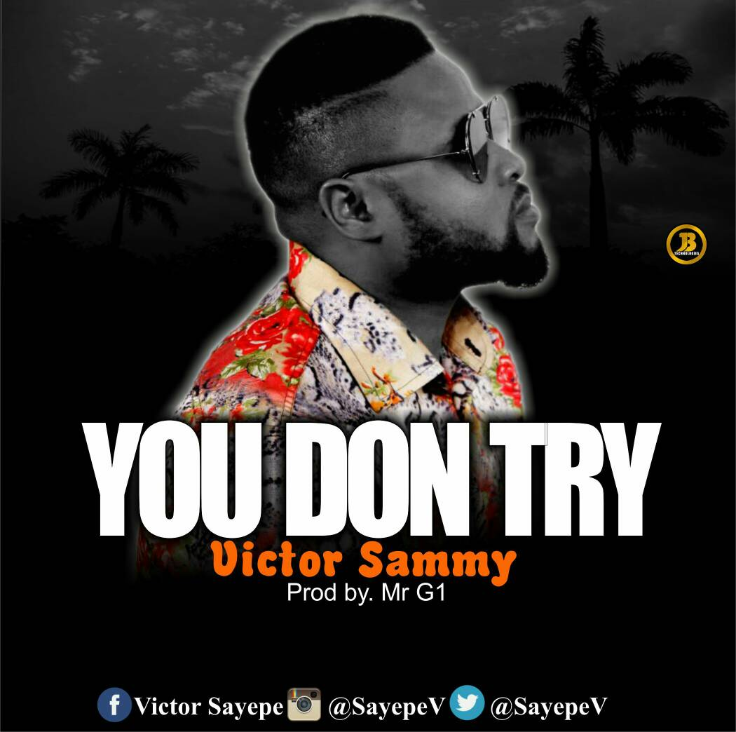 You Don Try by Victor Sammy