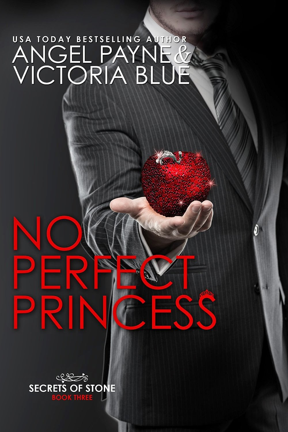 No Perfect Princess (Secrets of Stone Book 3) by Angel Payne & Victoria Blue (CR)