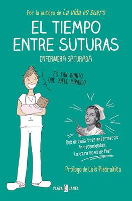 LIBRO - El tiempo entre suturas Enfermera Saturada (Plaza & Janes - 22 octubre 2015) HUMOR | Edición papel & ebook kindle Comprar en Amazon España
