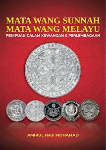 """BAKAL DITERBITKAN 2020: BUKU """"Mata Wang Sunnah, Mata Wang Melayu"""""""