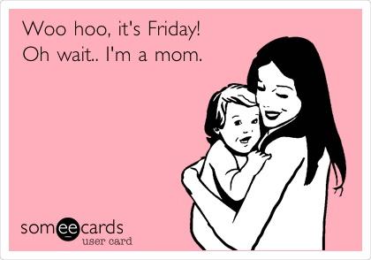 Finally Friday Someecards finally friday someecards