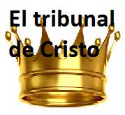 EL TRIBUNAL DE CRISTO Y LAS CORONAS EN EL CIELO