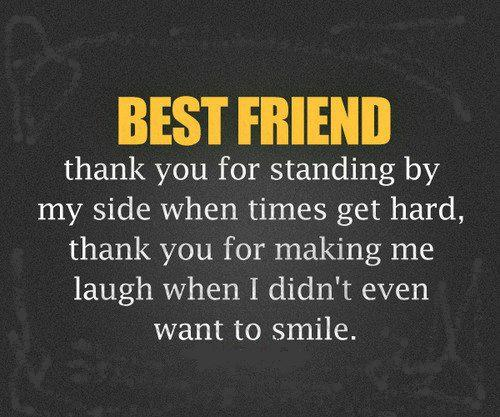 Best Quotes For Thanking Best Friend : Quotes and sayings to my best friend