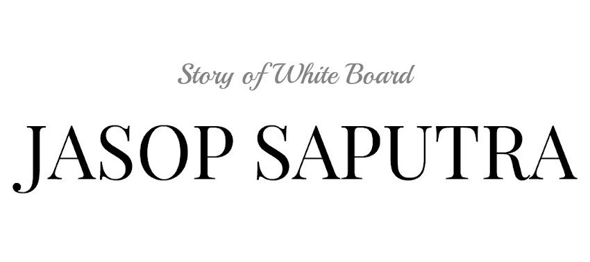 JASOP SAPUTRA / STORY OF WHITEBOARD
