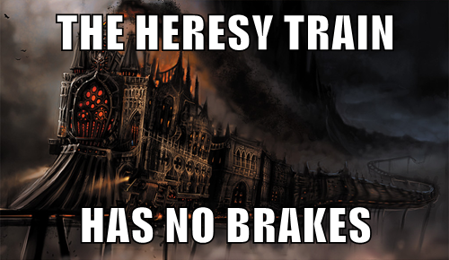 The Heresy train