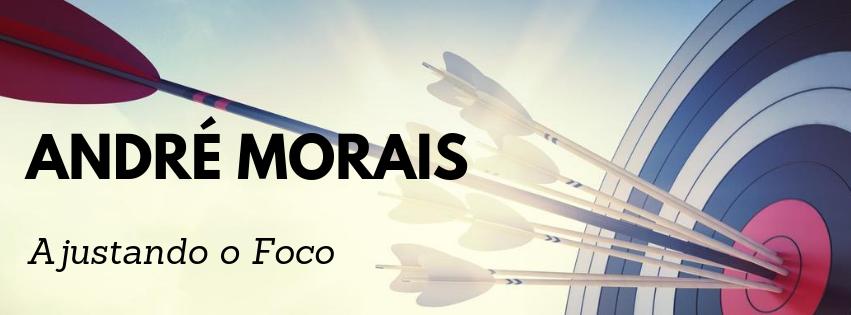 André Morais - Ajustando o Foco