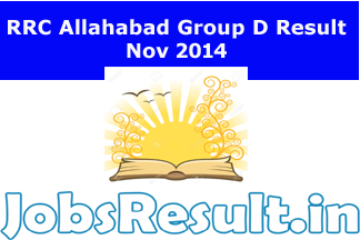 RRC Allahabad Group D Result Nov 2014