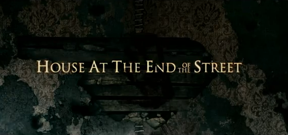 House at the End of the Street 2012 horror thriller title directed by Mark Tonderai and starring Jennifer Lawrence, Elisabeth Shue and Max Thieriot
