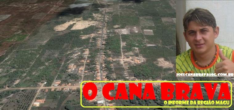"""O CANA BRAVA"""