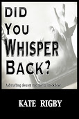 Did You Whisper Back?