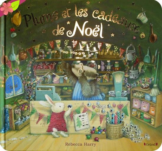 Plume et les cadeaux de Noël de Rébecca Harry - éditions Gründ