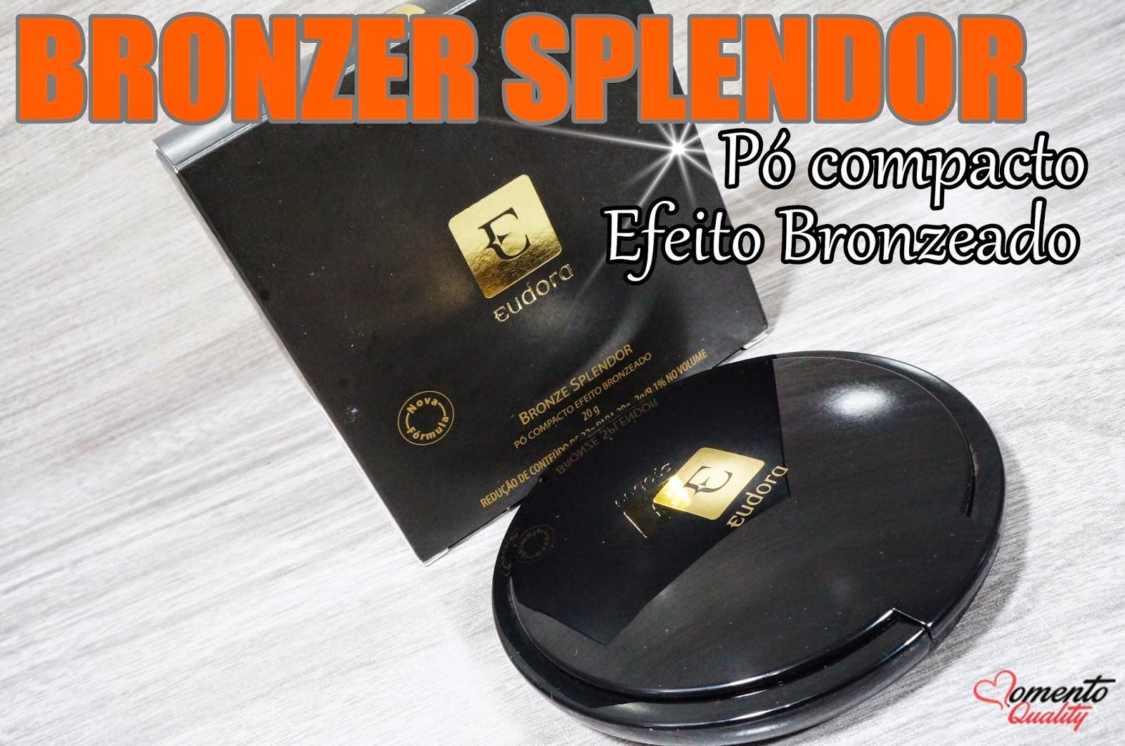Bronzer Splendor Pó Compacto Efeito Bronzeador Eudora