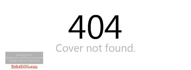Ảnh bìa Facebook ấn tượng, độc - Cover FB timeline, error 404