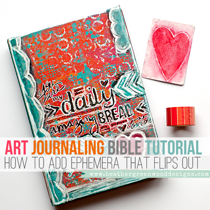 Heather Greenwood Designs | Mixed Media Art Journaling Bible Tutorial: add ephemera that flips out!